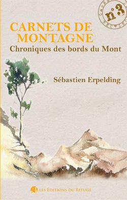 Carnet de montagne N° 3 - Chroniques des bords du Mont